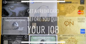 get a credit card before you quit your job