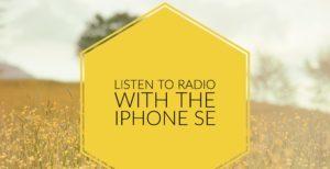 listen to radio with the iphone se radio