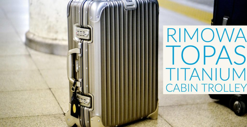 Rimowa Topas Titamium Cabin Trolley a review