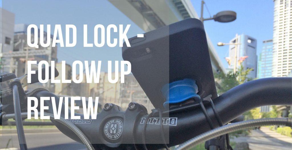 Quad Lock Follow Up Review
