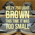 Yeezy 750 light brown this time it was too small