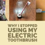 why i stopped using my electric toothbrush